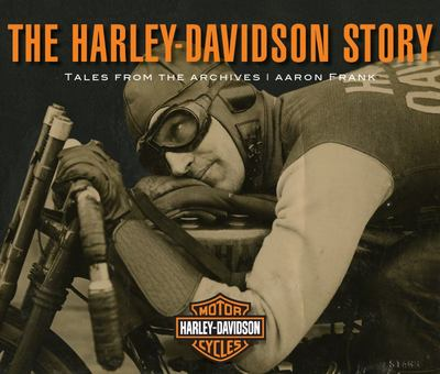 The Harley-Davidson Story - Tales from the Archives