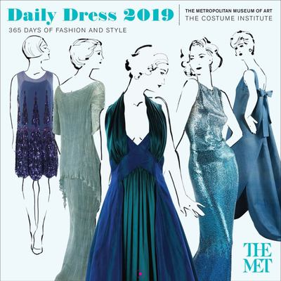 Daily Dress 2019 Calendar : 365 Days of Fashion and Style from the Costume Institute