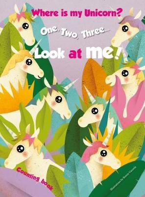 "1, 2, 3 Look at Me! Counting Book[""Where Is My Unicorn?""]"