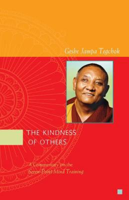 The Kindness of Others - A Commentary on the Seven-Point Mind Training