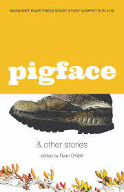 Pigface and Other Stories - Margaret River Press Short Story Competition 2018