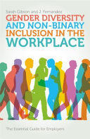 Gender Diversity and Non-Binary Inclusion in the Workplace [The Essential Guide for Employers]