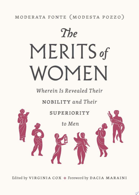 The Merits of Women: Wherein Is Revealed Their Nobility and Their Superiority to Men