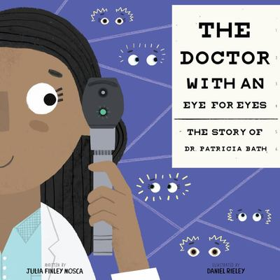 The Doctor with an Eye for Eyes - The Story of Dr. Patricia Bath