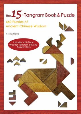 15-tangram Book + Puzzle: 460 Puzzles of Ancient Chinese Wisdom