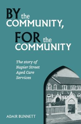 By the Community, for the Community - The Story of Napier Street Aged Care Services
