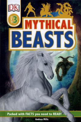 Mythical Beasts (DK Reader Level 3)