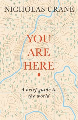 You Are Here - A Brief Guide to the World