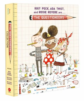 The Questioneers - Boxed Set Iggy Peck, Architect, Ada Twist, Scientist, and Rosie Revere, Engineer