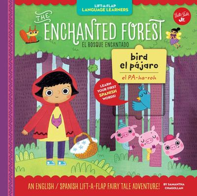 The Enchanted Forest (An English/Spanish Lift-a-Flap Fairy Tale Adventure)