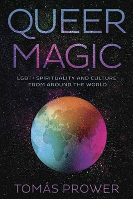Queer Magic - LGBT+ Spirituality and Culture from Around the World