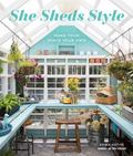 She Sheds Style - Make Your Space Your Own (HB)