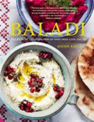 Baladi - Recipes from Palestine - a Culinary Journey from the Land to the Sea