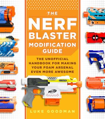 The Unofficial Nerf Blaster Modification Guide
