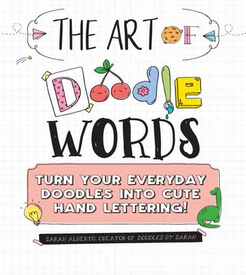 The Art of Doodle Worlds - Turn Your Everyday Doodles into Cute Hand Lettering!