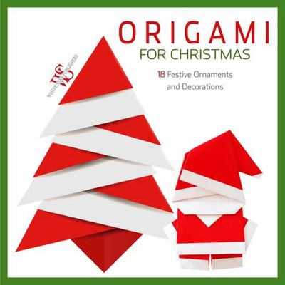 Origami for Christmas - 18 Festive Ornaments and Decorations