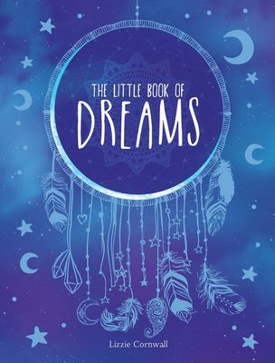 Little Book of Dreams - An a-Z of Dreams and What They Mean