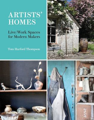 Artists' Homes - Live/Work Spaces for Modern Makers