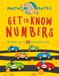 Master Maths Book 1: Get to Know Numbers : Numbers Up to 100 and Place Value