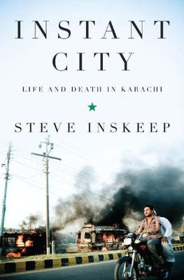 Instant City - Life and Death in Karachi