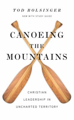 Canoeing the Mountains - Christian Leadership in Uncharted Territory