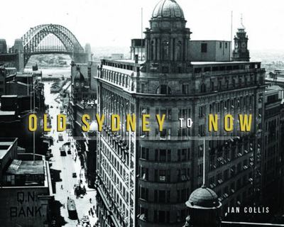Old Sydney To Now