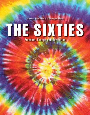 The Sixties - Freedom, Change and Revolution
