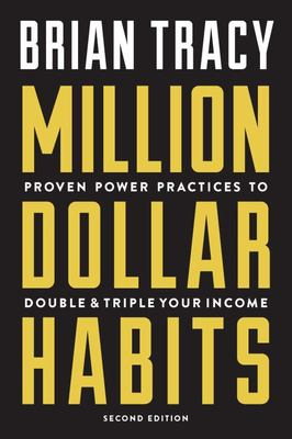 Million Dollar Habits - Proven Power Practices to Double and Triple Your Income