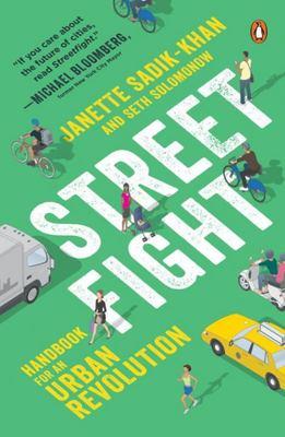 Streetfight - Handbook for an Urban Revolution