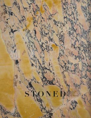 Stoned:  Architects, Designers and Artists on the Rocks