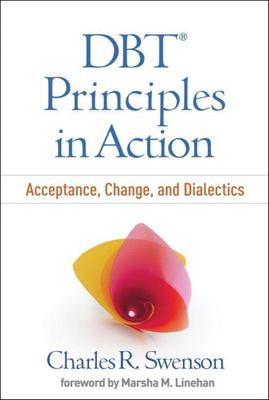 DBT® Principles in Action - Acceptance, Change, and Dialectics