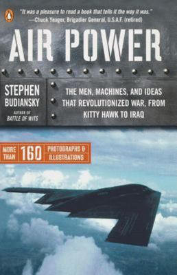 Air Power - The Men, Machines, and Ideas That Revolutionized War, from Kitty Hawk to Iraq - SIGNED