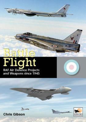 Battle Flight - RAF Air Defence Projects and Weapons Since 1945