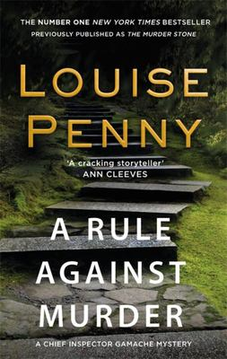 A Rule Against Murder (A Chief Inspector Gamache Mystery, Book 4)