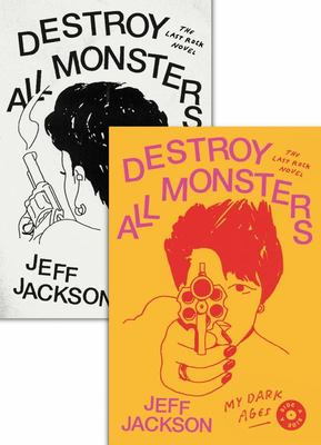 Destroy All Monsters - The Last Rock Novel