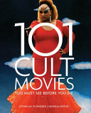 101 Cult Movies: You Must See Before You Die