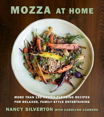 Mozza at HomeMore Than 150 Crowd-Pleasing Recipes for Relaxed, Family-Style Entertaining