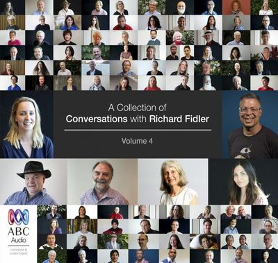 A Collection of Conversations with Richard Fidler Volume 4 (CD)