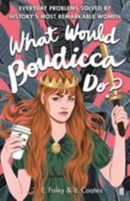 What Would Boudicca Do?