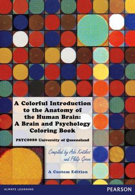 A Colorful Introduction to the Anatomy of the Human Brain - A Brain and Psychology Coloring Book (Custom Edition)