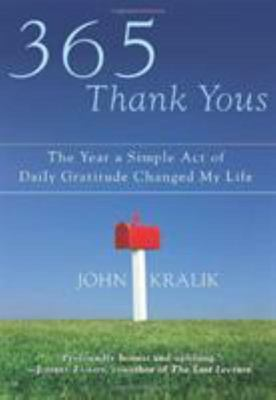 365 Thank YousThe Year a Simple Act of Daily Gratitude Changed My Life