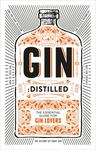 Gin, Distilled - The Overnight Expert