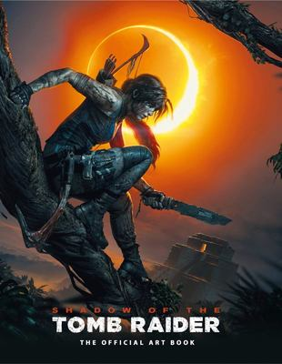 Shadow of the Tomb Raider - The Official Art Book