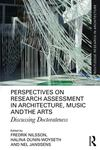 Perspectives on Research Assessment in Architecture Music and the Arts
