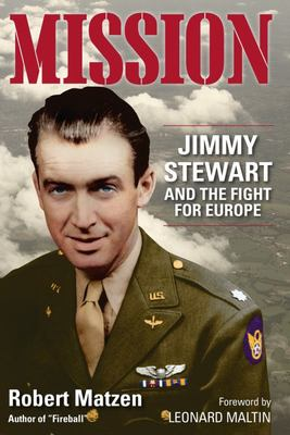 Mission - Jimmy Stewart and the Fight for Europe