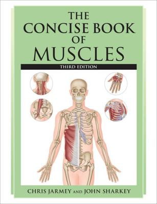Concise Book of Muscles - 3rd edition
