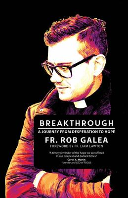 Breakthrough - A Journey from Desperation to Hope