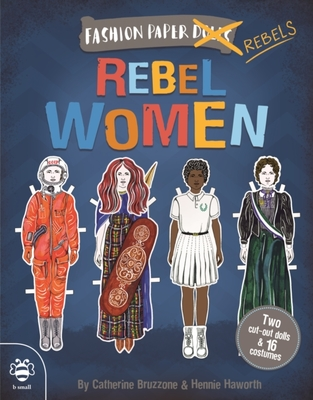 Rebel Women (Fashion Paper Rebels)