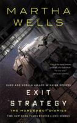 Exit Strategy (#4 Murderbot Diaries)