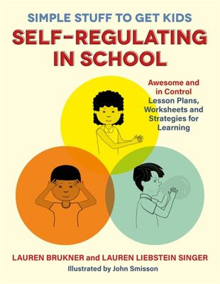 Simple Stuff to Get Kids Self-Regulating in School - Awesome and in Control Lesson Plans, Worksheets and Strategies for Learning